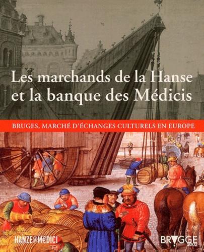 André Vandewalle - Les marchands de la Hanse et la banque des Médicis. - Bruges, marché d'échanges culturels en Europe.
