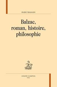 André Vanoncini - Balzac, roman, histoire, philosophie.