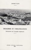 André Vant - Imagerie et urbanisme - Recherche sur l'exemple stéphanois.