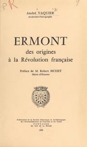 André Vaquier et Robert Bichet - Ermont, des origines à la Révolution française.