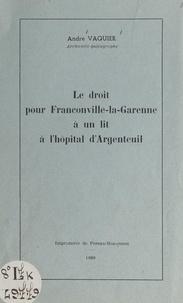André Vaquier - Le droit pour Franconville-la-Garenne à un lit à l'hôpital d'Argenteuil.