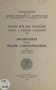 André Vaquier - Notes sur des fouilles faites à l'église d'Ermont (1963) - Découverte d'une église carolingienne.