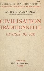 André Varagnac et  Anderson - Civilisation traditionnelle et genres de vie.