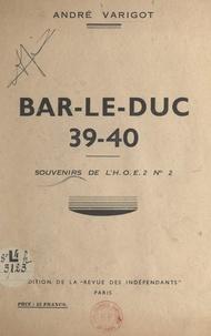 André Varigot - Bar-le-Duc 39-40 - Souvenirs de l'H. O. E. n° 2.