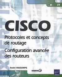 Cisco - Protocoles et concepts de routage - Configuration avancée des routeurs.pdf