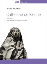 Catherine de Sienne - André Vauchez |