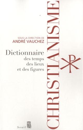 André Vauchez - Christianisme - Dictionnaires des temps, des lieux et des figures.