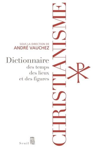 Christianisme. Dictionnaires des temps, des lieux et des figures