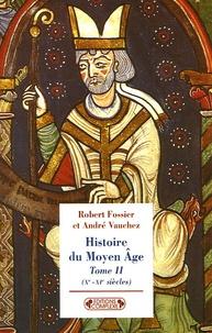 André Vauchez et Robert Fossier - Histoire du Moyen Age - Tome 2, (Xe-XIe siècles).