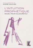André Vauchez - L'intuition prophétique - Enjeu pour aujourd'hui.