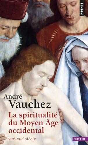André Vauchez - La spiritualité du Moyen Age occidental - VIIIe-XIIIe siècle.