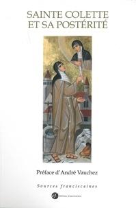 Sainte Colette et sa postérité - André Vauchez |