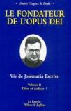 André Vazquez de Prada - Le fondateur de l'Opus Dei : Vie de Josémaria Escriva - Tome 2, Dieu et audace.