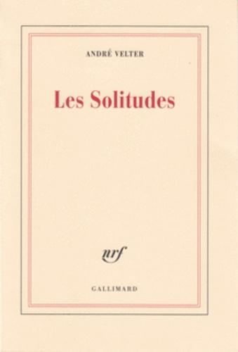 André Velter - Les solitudes.