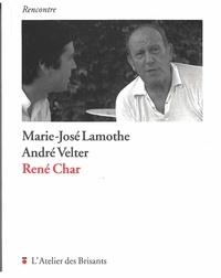 André Velter et Marie-José Lamothe - René Char.
