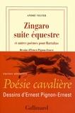 André Velter - Zingaro suite équestre et autres poèmes pour Bartabas.