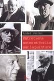 André Verdet - Entretiens, notes et écrits sur la peinture - Braque, Léger, Matisse, Picasso, Chagall.