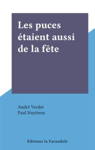 André Verdet et Paul Nuyttens - Les puces étaient aussi de la fête.