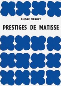 André Verdet - Prestiges de Matisse.