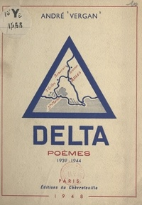 André Vergan et Charles Tricou - Delta - Poèmes, 1939-1944.