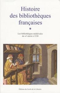 Era-circus.be Histoire des bibliothèques françaises - Tome 1, Les bibliothèques médiévales du VIe siècle à 1530 Image