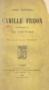 André Vernières et Lucien Descaves - Camille Frison - Ouvrière de la couture.