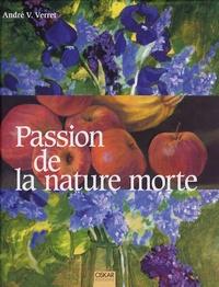 André Verret - Passion de la nature morte.