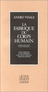 André Vésale - La Fabrique du corps humain - Édition bilingue latin-français.