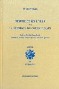 André Vésale et Jacqueline Vons - Résumé de ses livres sur la fabrique du corps humain.