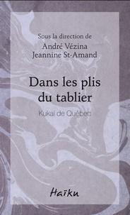 André Vézina et Jeannine St-Amand - Dans les plis du tablier - Kukaï de Québec.