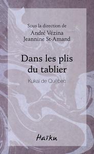 André Vézina et Jeannine St-Amand - Dans les plis du tablier.
