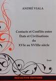 André Viala - Contacts et conflits entre Etats et civilisations du XVIe au XVIIIe siècle.