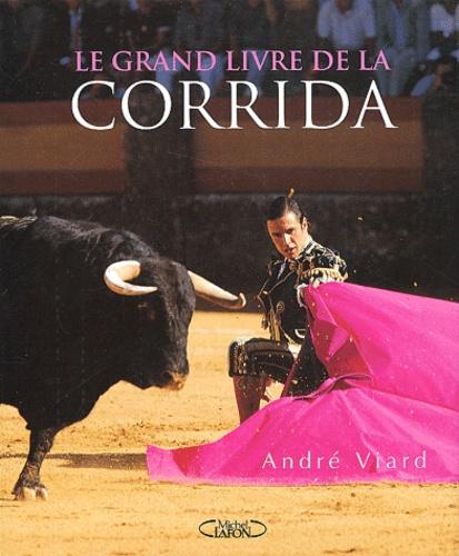 André Viard - Le grand livre de la corrida.