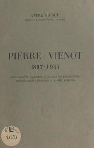 André Viénot et  Société archéologique et histo - Pierre Viénot, 1897-1944 - Conférence prononcée le 12 mai 1949, à l'Hôtel de ville de Clermont de l'Oise par André Viénot avocat à la Cour d'appel de Paris.