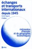 André Vigarié - Echanges et transports internationaux depuis 1945.