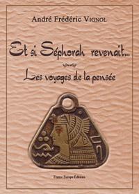 André Vignol - Et si Séphorah revenait.