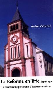 André Vignon - La Réforme en Brie depuis 1520 - La communauté protestante d'Essômes-sur-Marne.