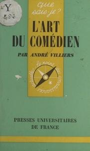 André Villiers et Paul Angoulvent - L'art du comédien.