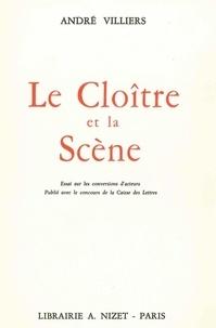 André Villiers - Le Cloître et la Scène - Essai sur les conversions d'acteurs.