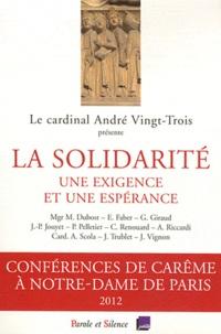 André Vingt-Trois - La solidarité : une exigence et une espérance - Conférences de Carême 2012 à Notre-Dame de Paris.