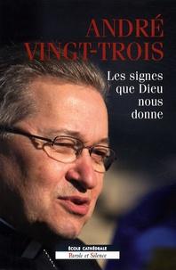 André Vingt-Trois - Les signes que Dieu nous donne.