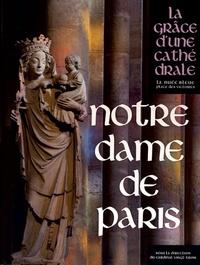 André Vingt-Trois - Notre-Dame de Paris - La grâce d'une cathédrale.