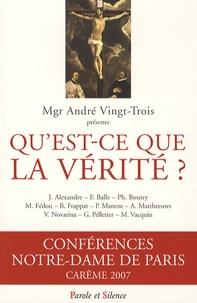 André Vingt-Trois et Pierre Manent - Qu'est-ce que la vérité ?.