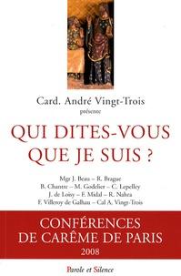 André Vingt-Trois - Qui dites-vous que je suis ? - Conférences de Carême à Notre-Dame de Paris.