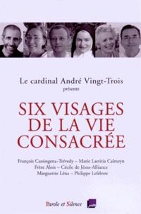 André Vingt-Trois - Six visages de la vie consacrée - Conférences de Carême 2015 à Notre-Dame de Paris.