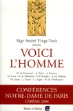 André Vingt-Trois - Voici l'homme - Conférences de Carême à Notre-Dame de Paris.