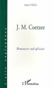 André Viola - J-M Coetzee, romancier sud-africain.