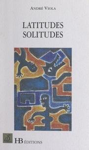André Viola et Évelyne Postic - Latitudes solitudes.