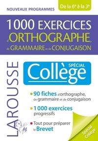 1000 exercices dorthographe, de grammaire et de conjugaison - Spécial collège.pdf