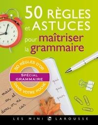 André Vulin - 50 règles et astuces pour maîtriser grammaire.